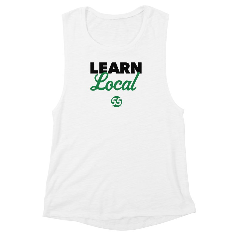 Learn Local 55 Women's Muscle Tank by FOH55