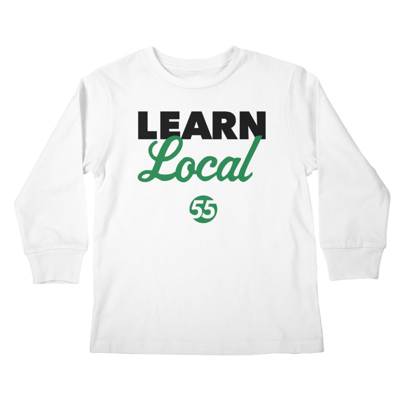 Learn Local 55 Kids Longsleeve T-Shirt by FOH55