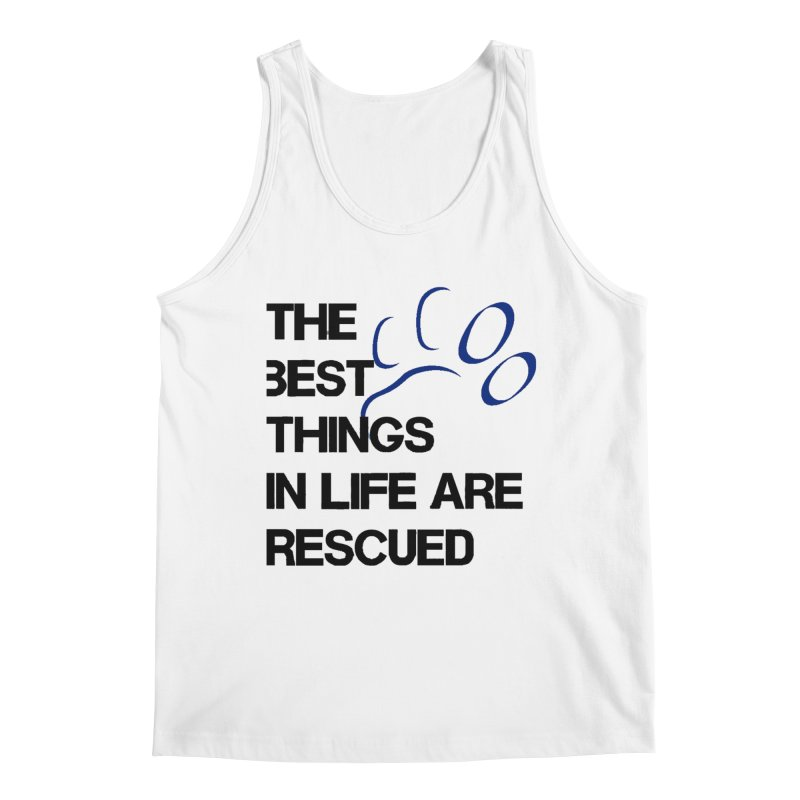 Best Things in Life Men's Tank by FPAS's Artist Shop