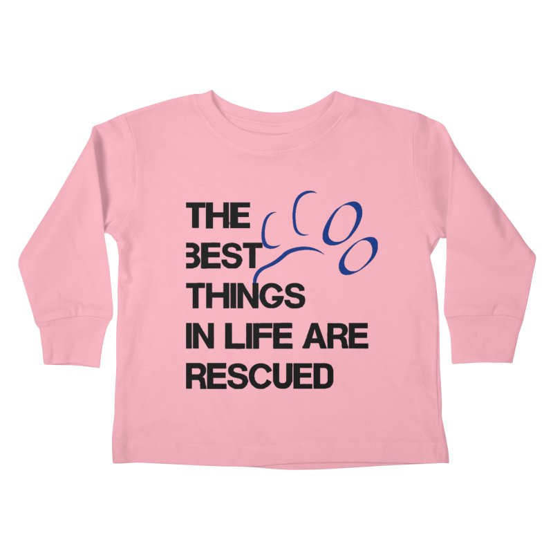 Best Things in Life Kids Toddler Longsleeve T-Shirt by FPAS's Artist Shop