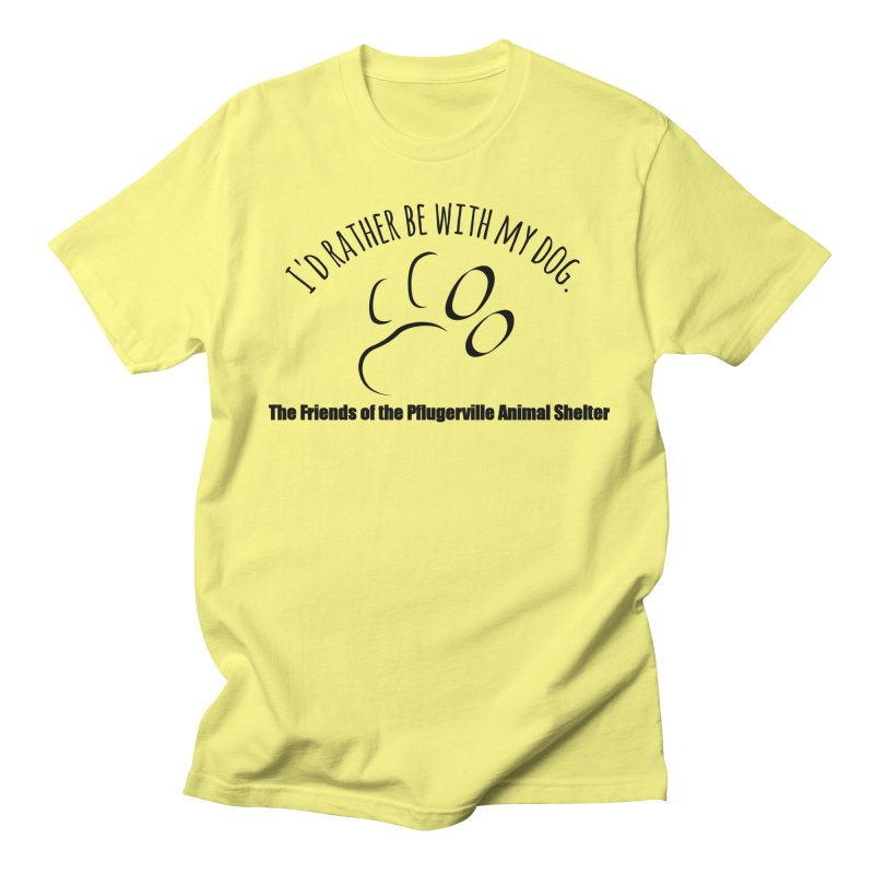 Id rather be with my dog Men's T-Shirt by FPAS's Artist Shop