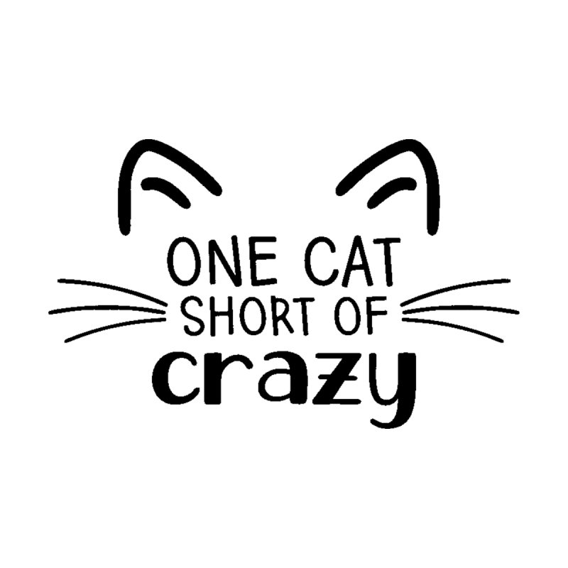 One Cat Short of Crazy black by FPAS's Artist Shop