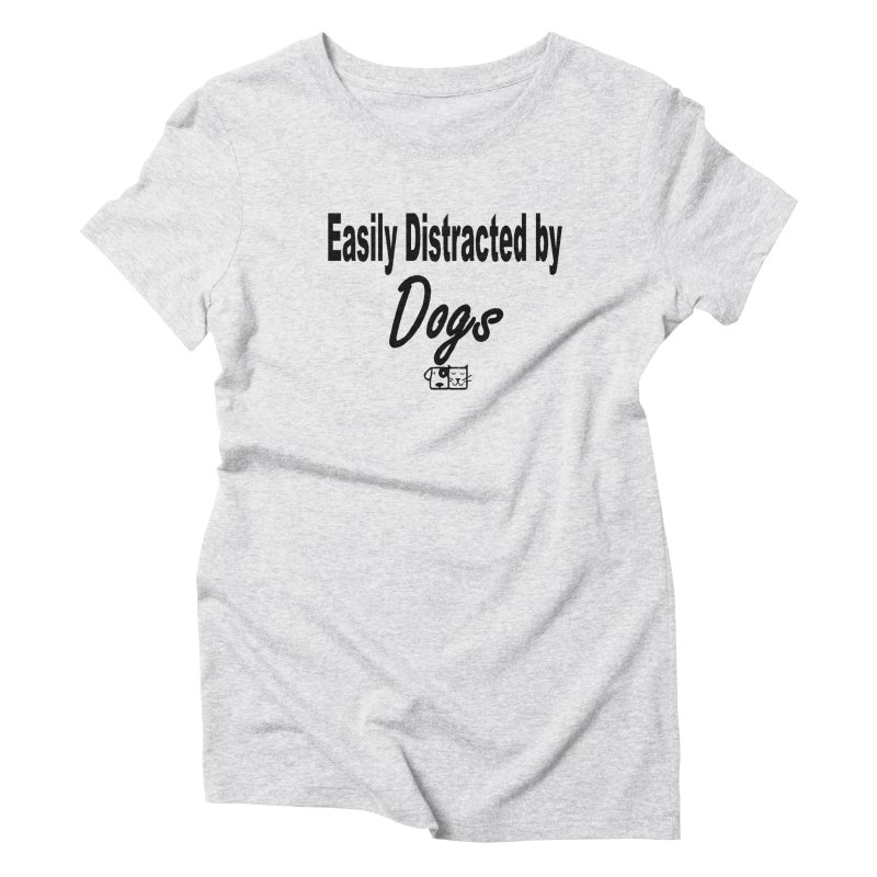 Easily Distracted Women's T-Shirt by FPAS's Artist Shop