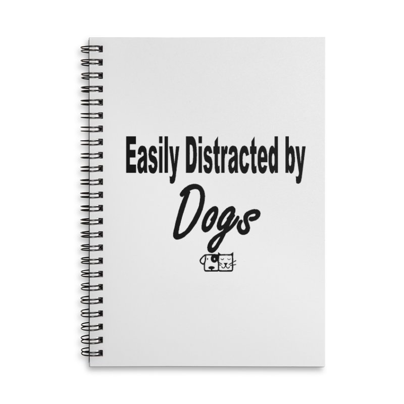 Easily Distracted Accessories Notebook by FPAS's Artist Shop