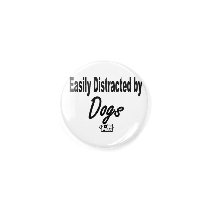 Easily Distracted Accessories Button by FPAS's Artist Shop