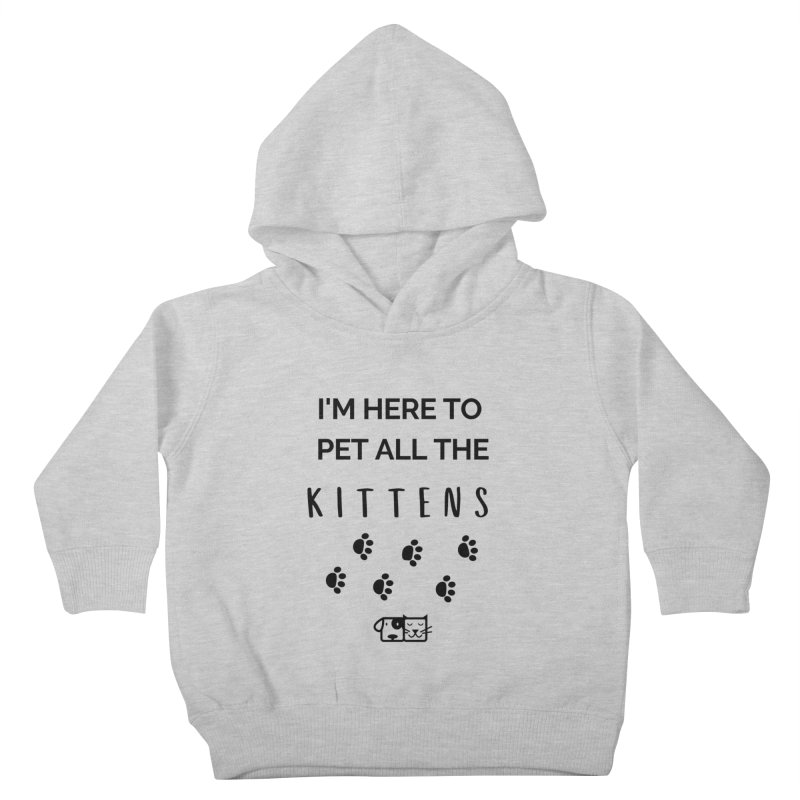 Pet the Kittens Kids Toddler Pullover Hoody by FPAS's Artist Shop