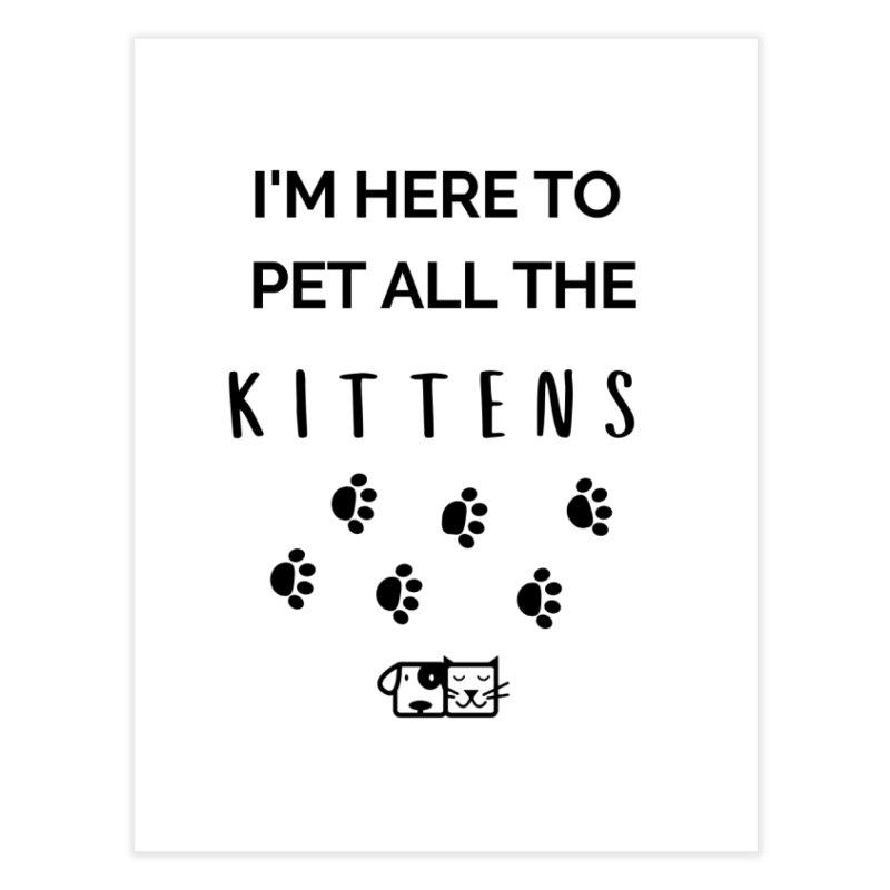 Pet the Kittens Home Fine Art Print by FPAS's Artist Shop