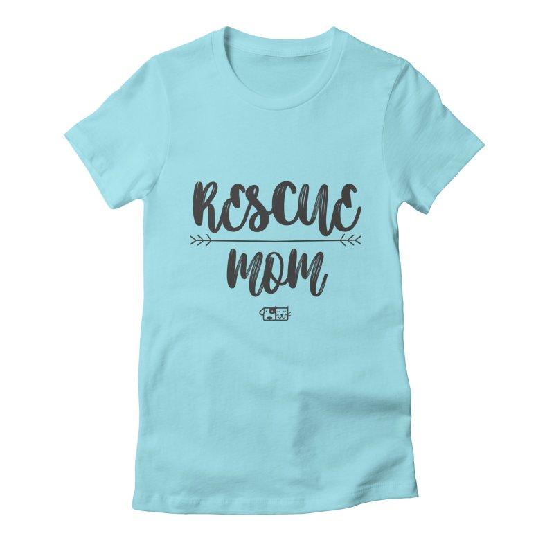 Rescue Mom Women's T-Shirt by FPAS's Artist Shop