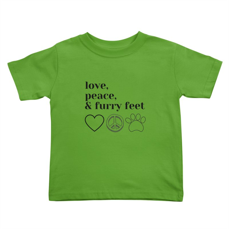Peace Love and Furry Feet Kids Toddler T-Shirt by FPAS's Artist Shop