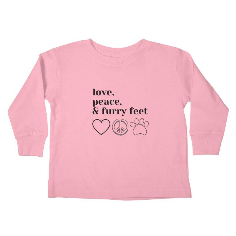 Peace Love and Furry Feet Kids Toddler Longsleeve T-Shirt by FPAS's Artist Shop
