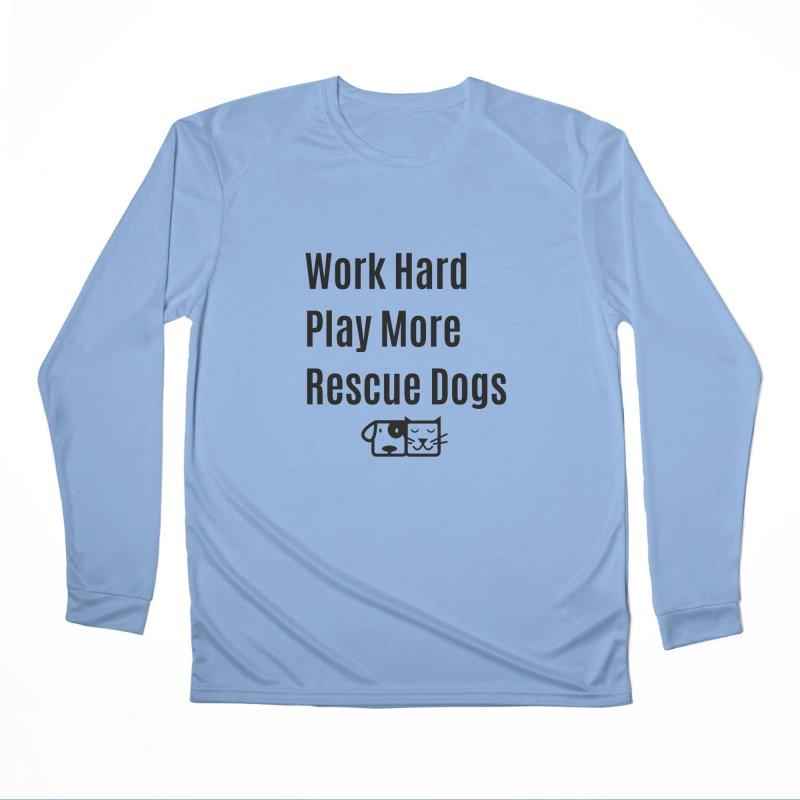 Work Hard Women's Longsleeve T-Shirt by FPAS's Artist Shop
