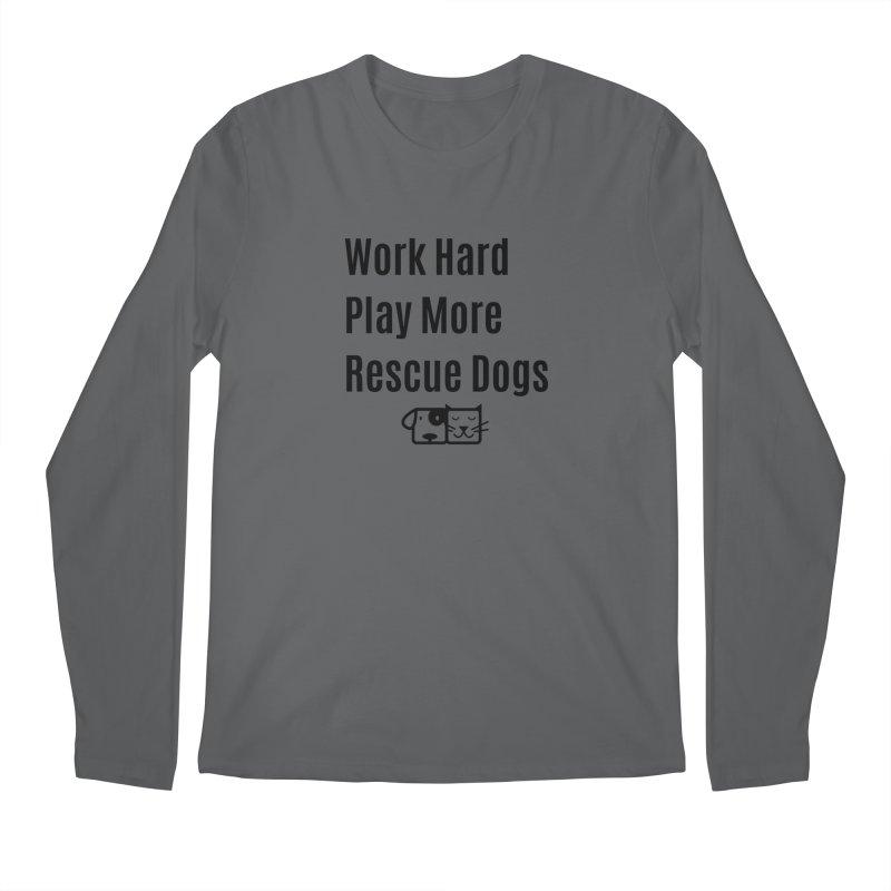 Work Hard Men's Longsleeve T-Shirt by FPAS's Artist Shop