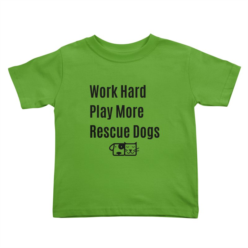 Work Hard Kids Toddler T-Shirt by FPAS's Artist Shop