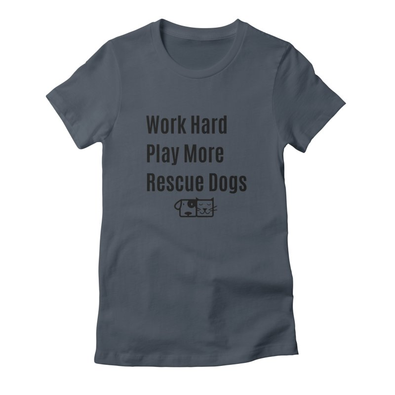 Work Hard Women's T-Shirt by FPAS's Artist Shop