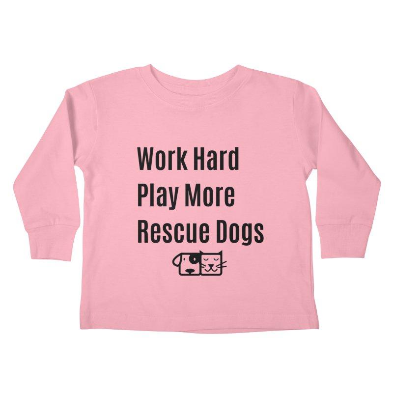 Work Hard Kids Toddler Longsleeve T-Shirt by FPAS's Artist Shop