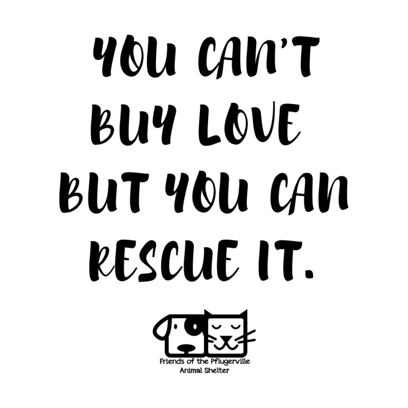 Can't Buy Love by FPAS's Artist Shop