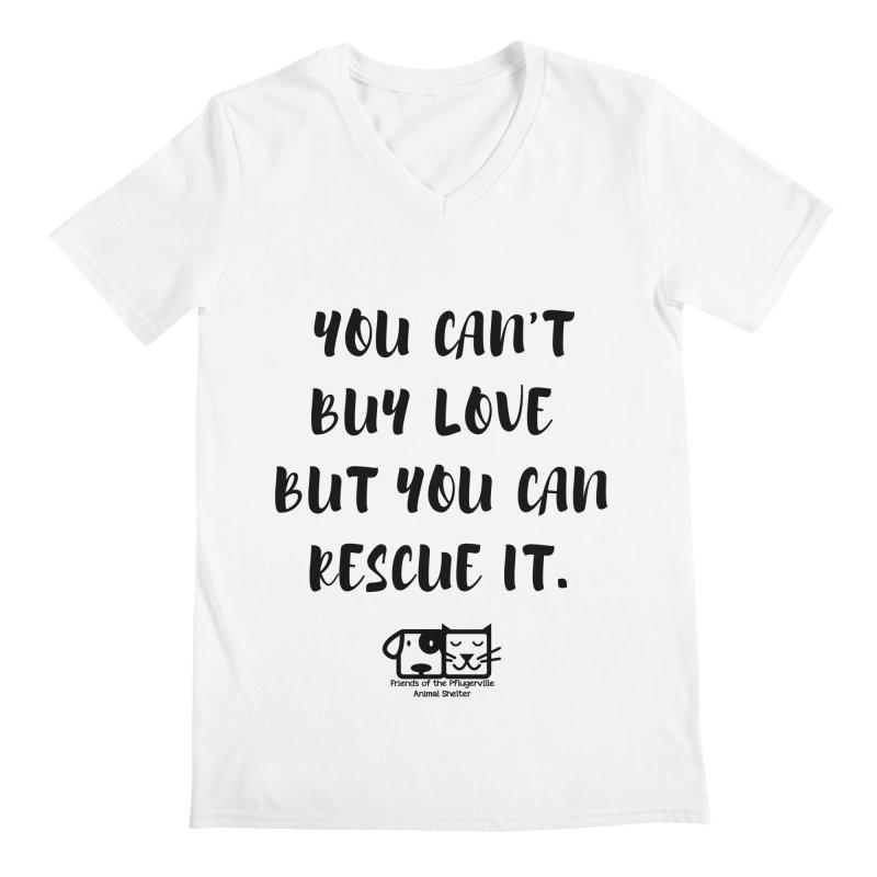 Can't Buy Love Men's V-Neck by FPAS's Artist Shop