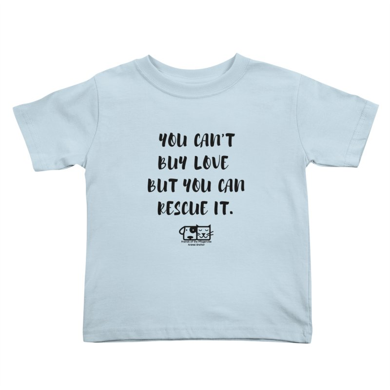 Can't Buy Love Kids Toddler T-Shirt by FPAS's Artist Shop