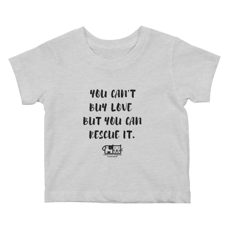 Can't Buy Love Kids Baby T-Shirt by FPAS's Artist Shop