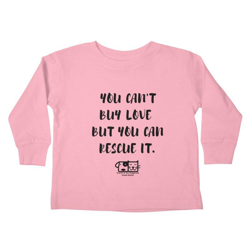 Can't Buy Love Kids Toddler Longsleeve T-Shirt by FPAS's Artist Shop