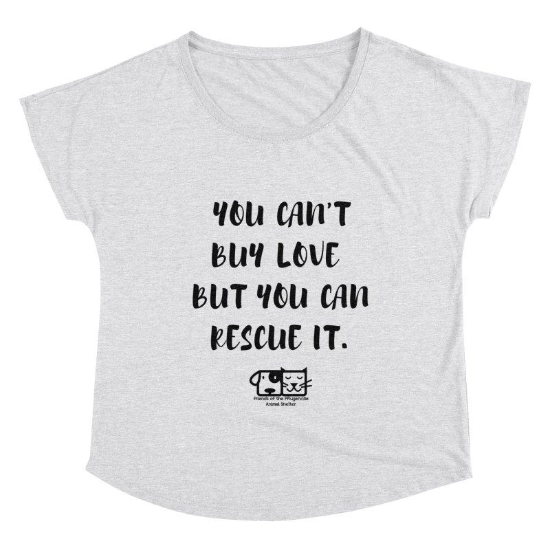Can't Buy Love Women's Scoop Neck by FPAS's Artist Shop