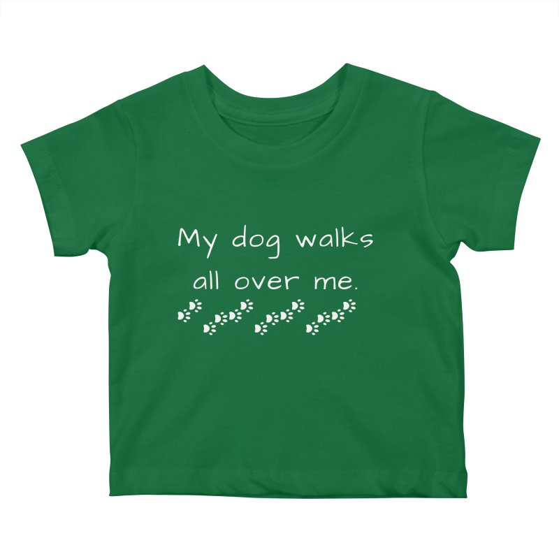 Walks All Over Me Kids Baby T-Shirt by FPAS's Artist Shop
