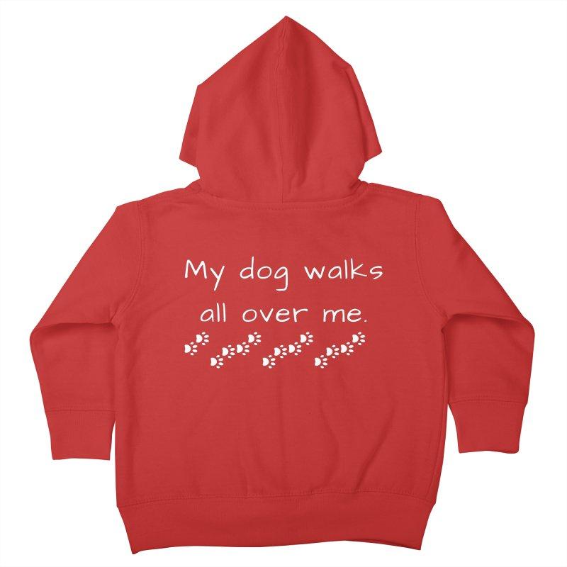 Walks All Over Me Kids Toddler Zip-Up Hoody by FPAS's Artist Shop