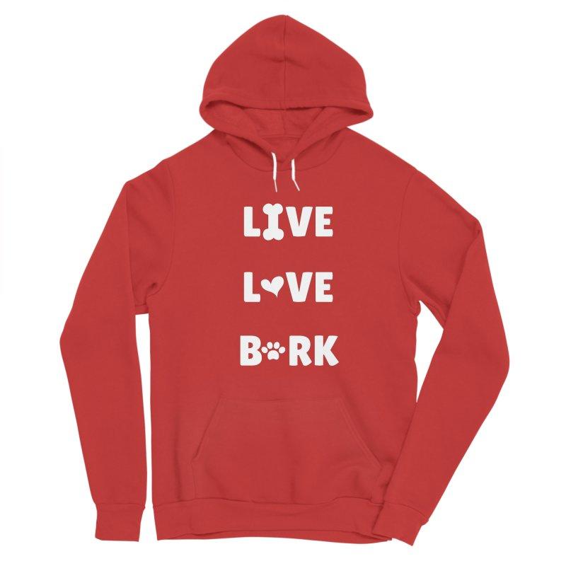 Live Love Bark Women's Pullover Hoody by FPAS's Artist Shop