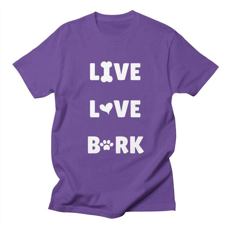 Live Love Bark Men's T-Shirt by FPAS's Artist Shop