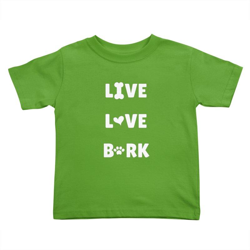 Live Love Bark Kids Toddler T-Shirt by FPAS's Artist Shop