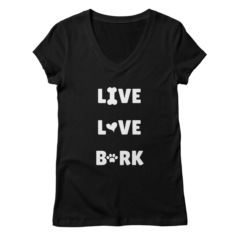 Live Love Bark Women's V-Neck by FPAS's Artist Shop