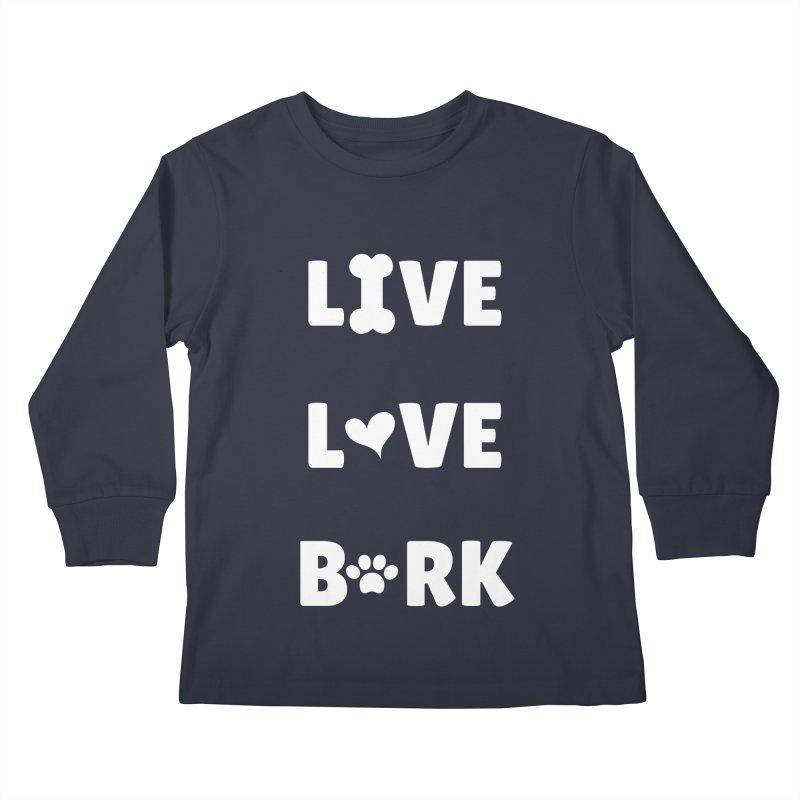 Live Love Bark Kids Longsleeve T-Shirt by FPAS's Artist Shop