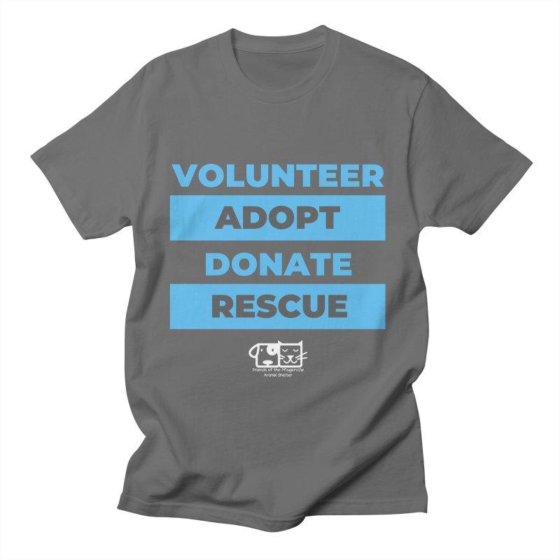 Volunteer Adopt Donate Rescue Men's T-Shirt by FPAS's Artist Shop