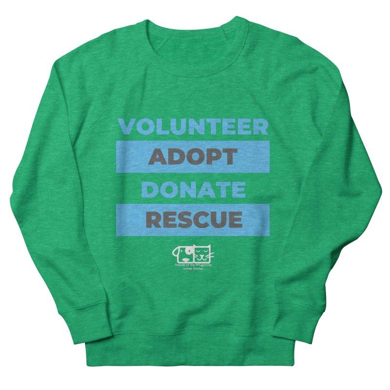 Volunteer Adopt Donate Rescue Women's Sweatshirt by FPAS's Artist Shop