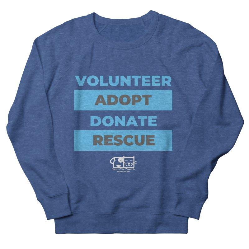 Volunteer Adopt Donate Rescue Men's Sweatshirt by FPAS's Artist Shop