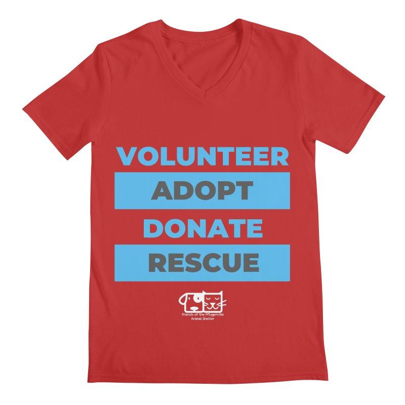 Volunteer Adopt Donate Rescue Men's V-Neck by FPAS's Artist Shop