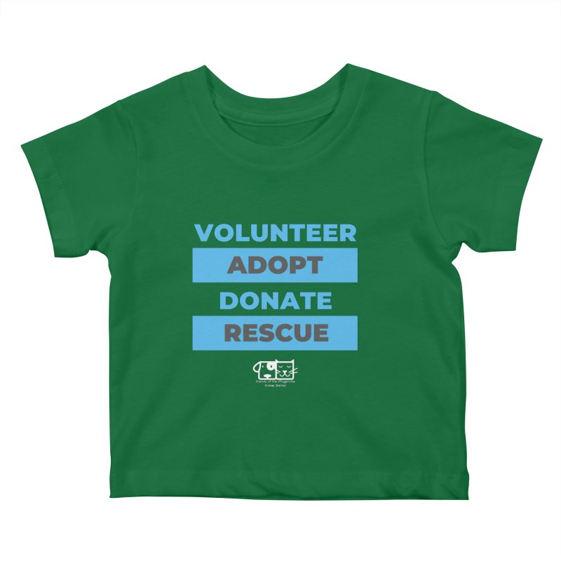 Volunteer Adopt Donate Rescue Kids Baby T-Shirt by FPAS's Artist Shop