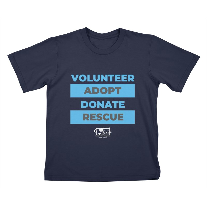 Volunteer Adopt Donate Rescue Kids T-Shirt by FPAS's Artist Shop