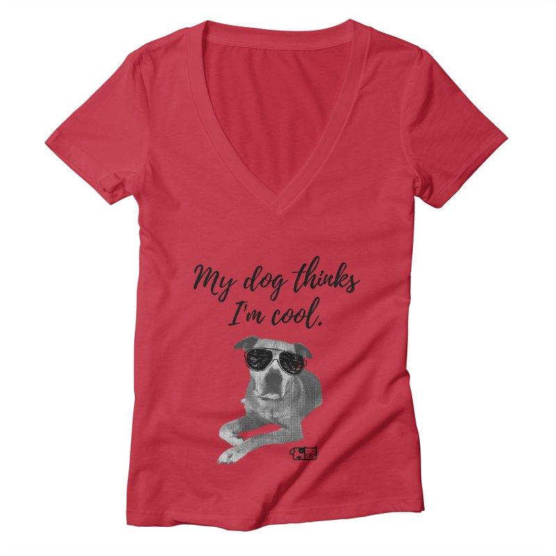 My Dog Thinks I'm Cool - Leroy Women's V-Neck by FPAS's Artist Shop