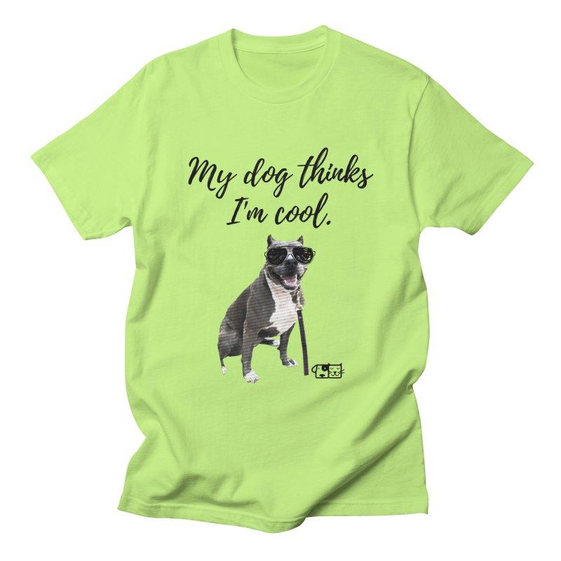 My Dog Thinks I'm Cool - Josie Men's T-Shirt by FPAS's Artist Shop
