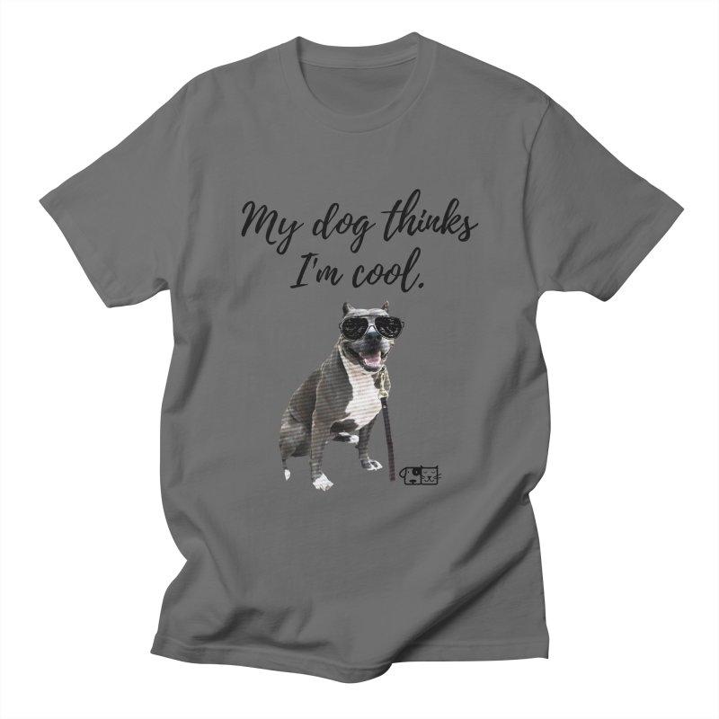 My Dog Thinks I'm Cool - Josie Women's T-Shirt by FPAS's Artist Shop
