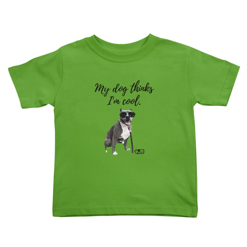 My Dog Thinks I'm Cool - Josie Kids Toddler T-Shirt by FPAS's Artist Shop