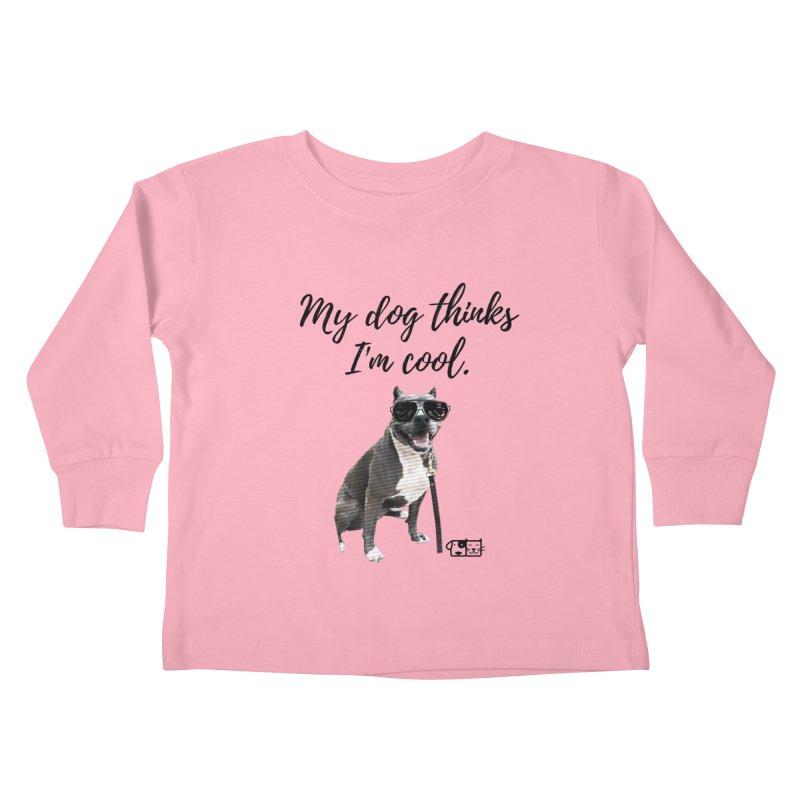 My Dog Thinks I'm Cool - Josie Kids Toddler Longsleeve T-Shirt by FPAS's Artist Shop
