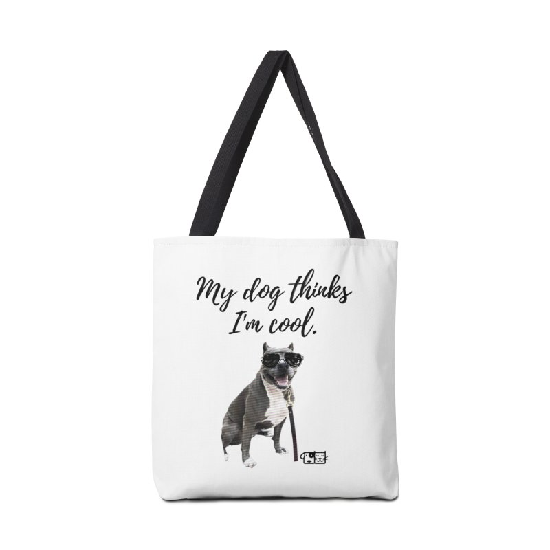 My Dog Thinks I'm Cool - Josie Accessories Bag by FPAS's Artist Shop