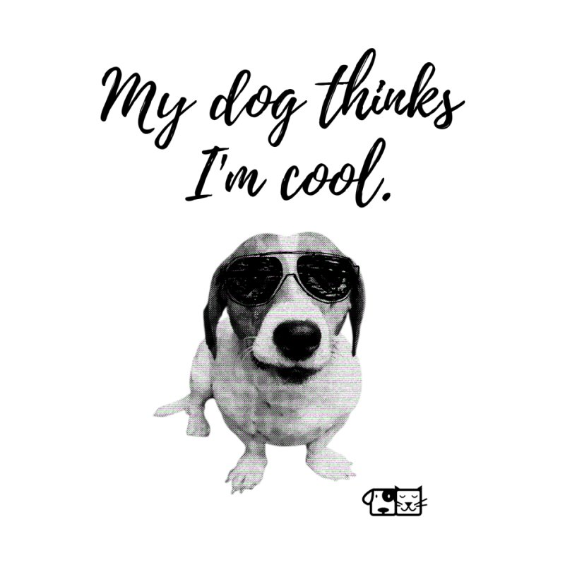 My Dog Thinks I'm Cool - Cooper Men's T-Shirt by FPAS's Artist Shop