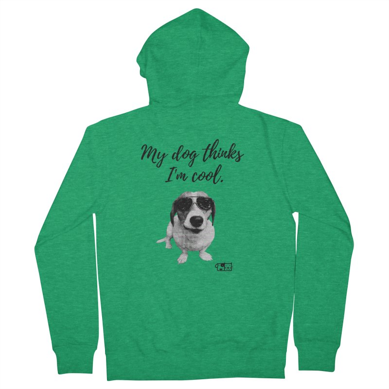 My Dog Thinks I'm Cool - Cooper Women's Zip-Up Hoody by FPAS's Artist Shop