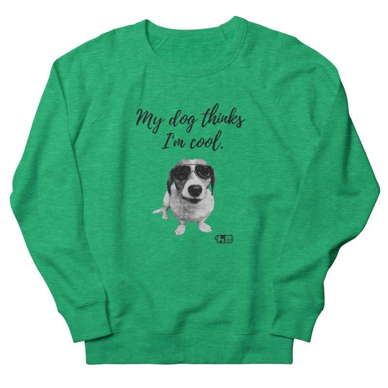 My Dog Thinks I'm Cool - Cooper Women's Sweatshirt by FPAS's Artist Shop