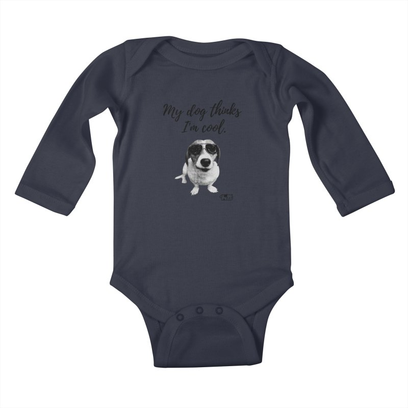 My Dog Thinks I'm Cool - Cooper Kids Baby Longsleeve Bodysuit by FPAS's Artist Shop