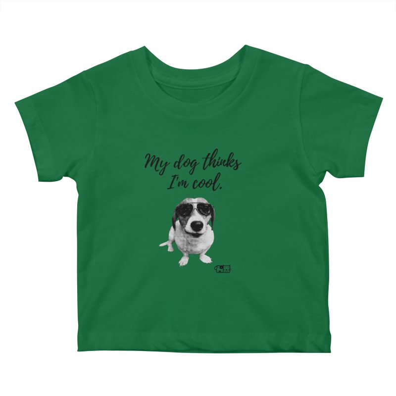 My Dog Thinks I'm Cool - Cooper Kids Baby T-Shirt by FPAS's Artist Shop