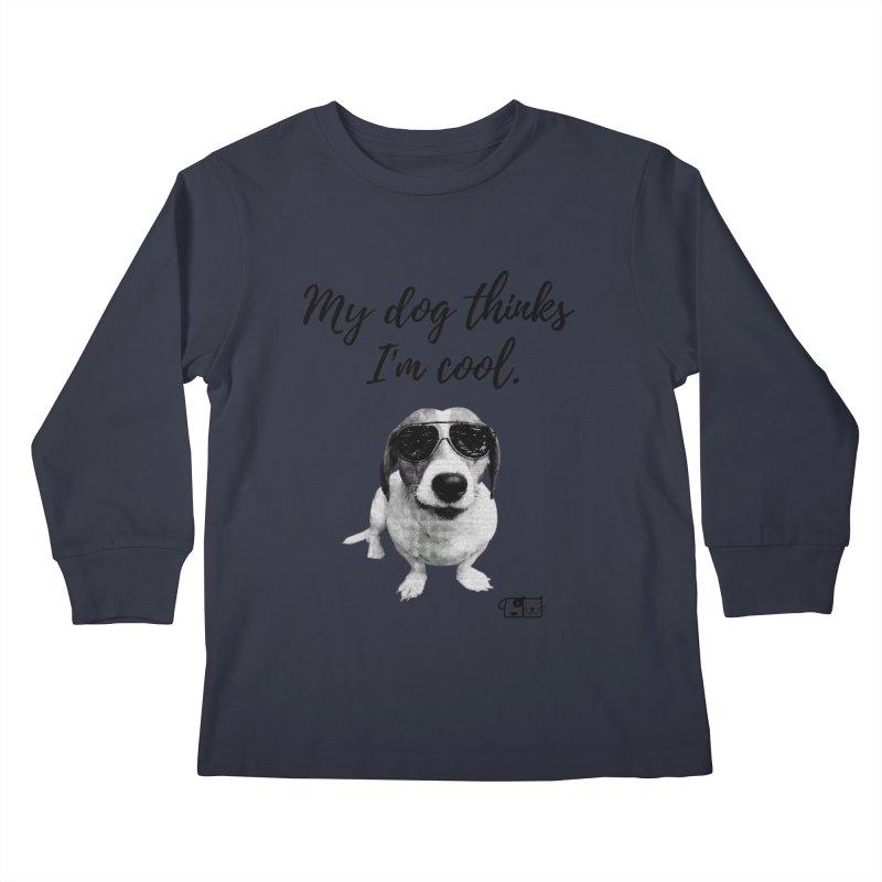 My Dog Thinks I'm Cool - Cooper Kids Longsleeve T-Shirt by FPAS's Artist Shop